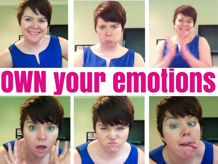 OWN your emotions